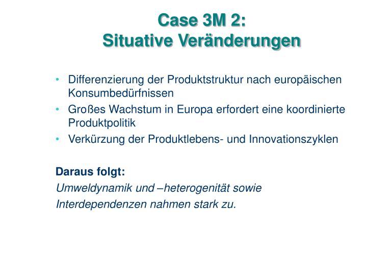 Case 3M 2: