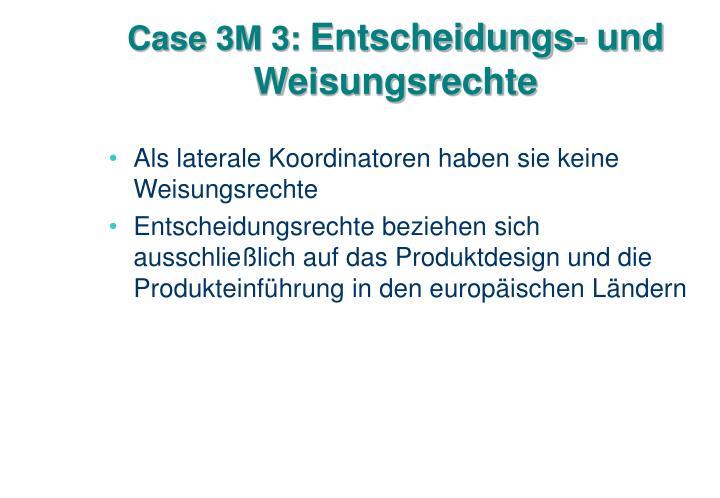 Case 3M 3: