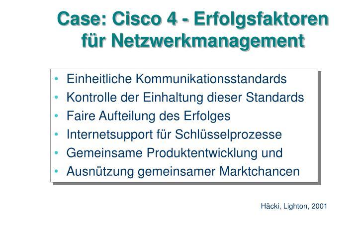 Case: Cisco 4 - Erfolgsfaktoren