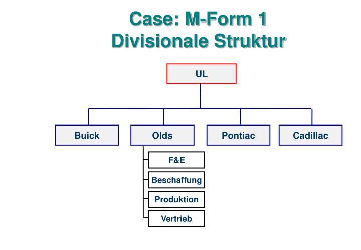 Case: M-Form 1