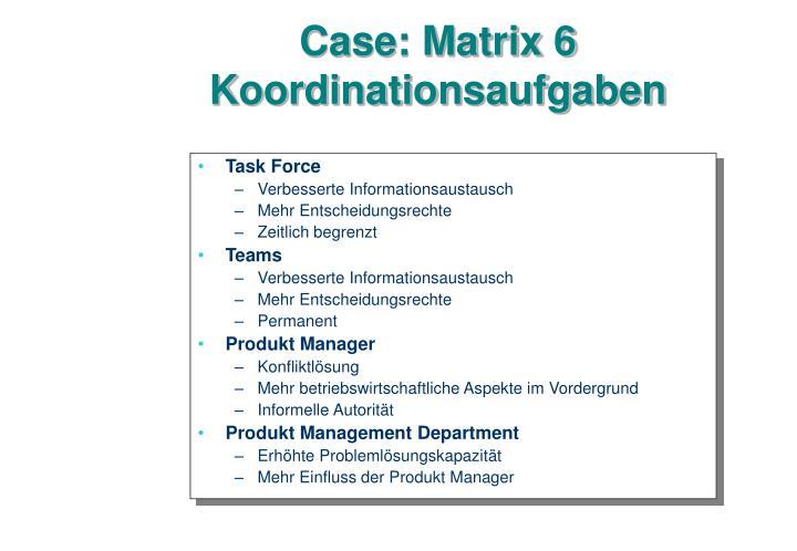 Case: Matrix 6