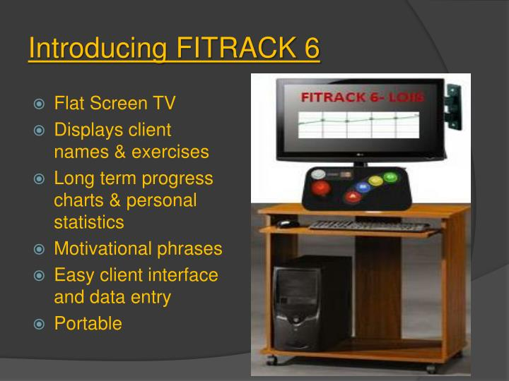 Introducing FITRACK 6