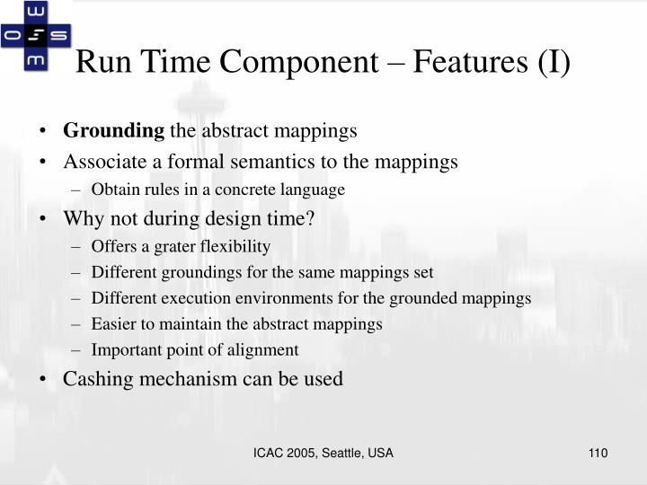 Run Time Component – Features (I)