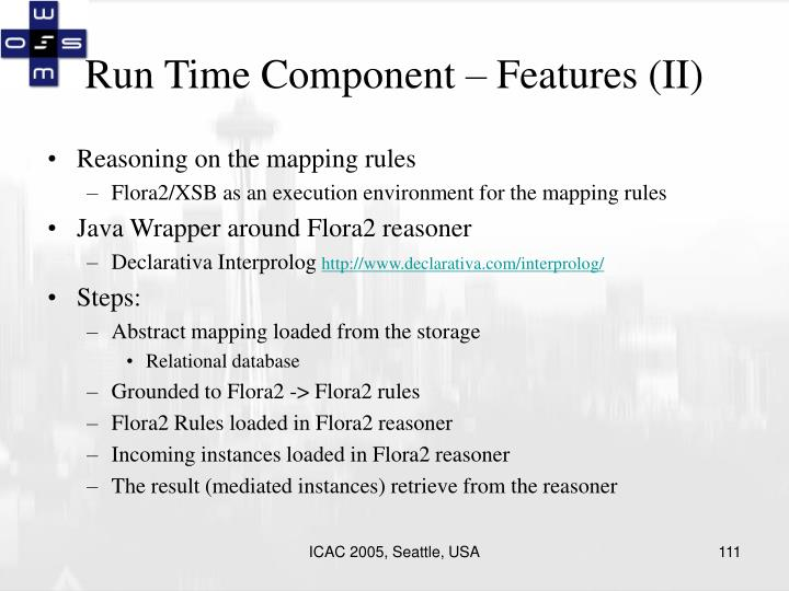 Run Time Component – Features (II)
