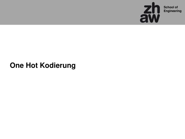 One Hot Kodierung