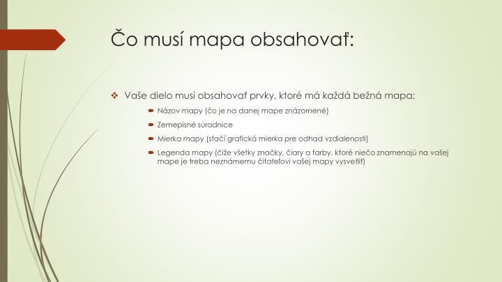 Čo musí mapa obsahovať: