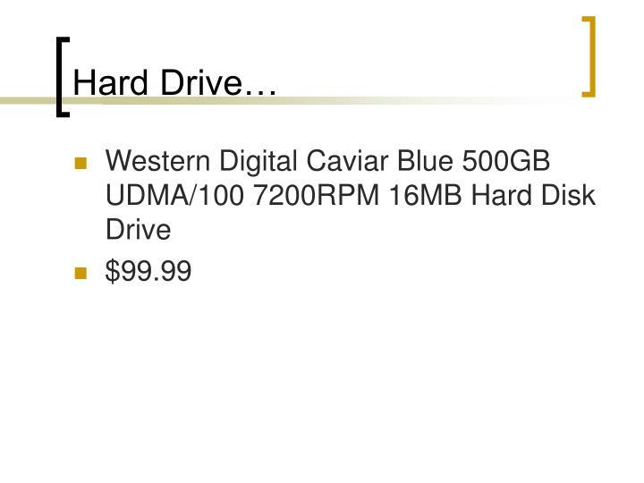 Hard Drive…