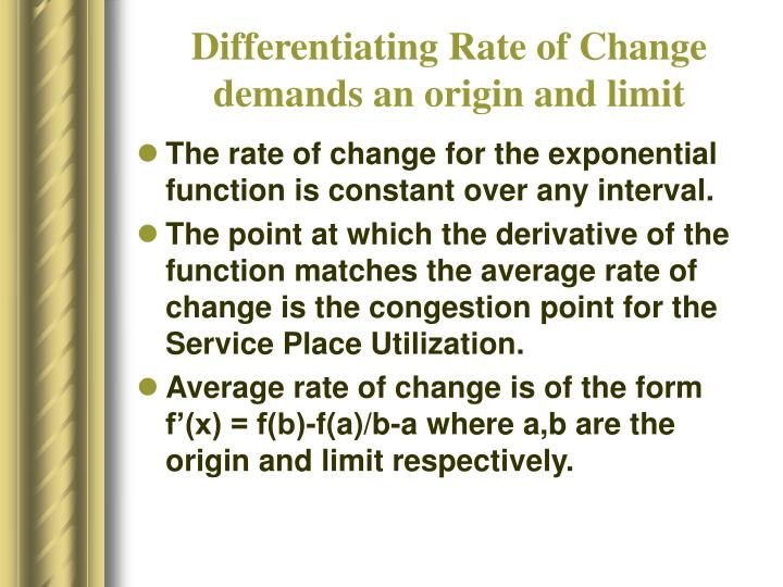 Differentiating Rate of Change demands an origin and limit