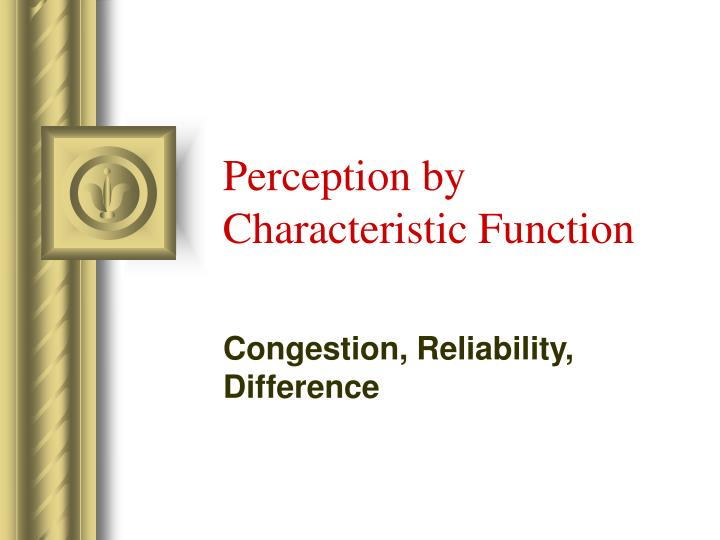 Perception by Characteristic Function