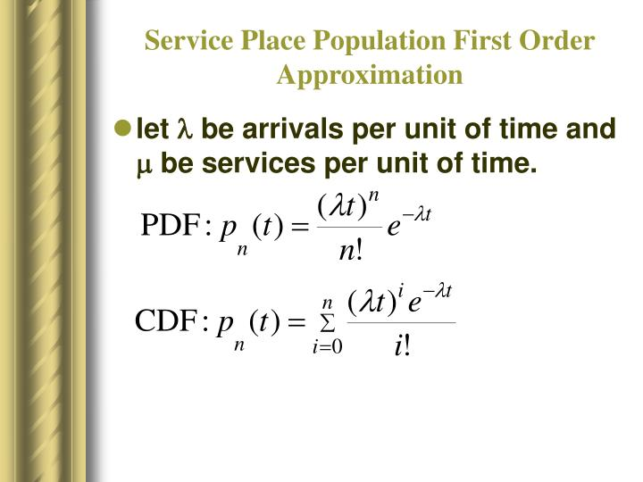 Service Place Population First Order Approximation