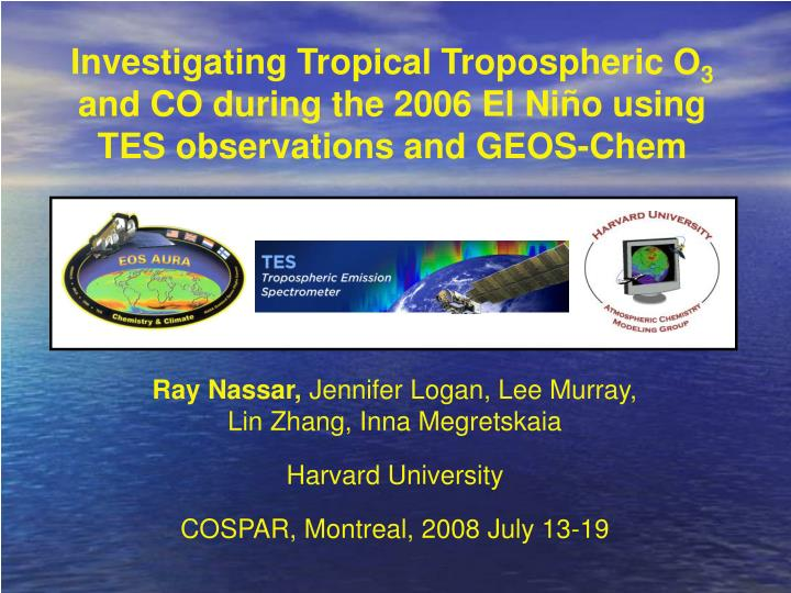Investigating Tropical Tropospheric O