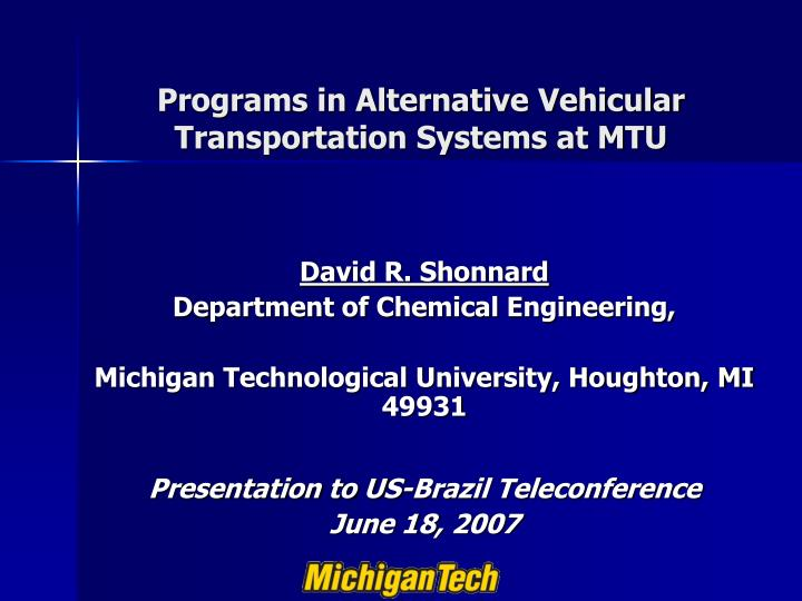 Programs in Alternative Vehicular Transportation Systems at MTU