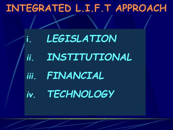 INTEGRATED L.I.F.T APPROACH