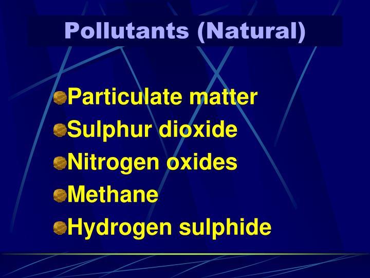 Pollutants (Natural)