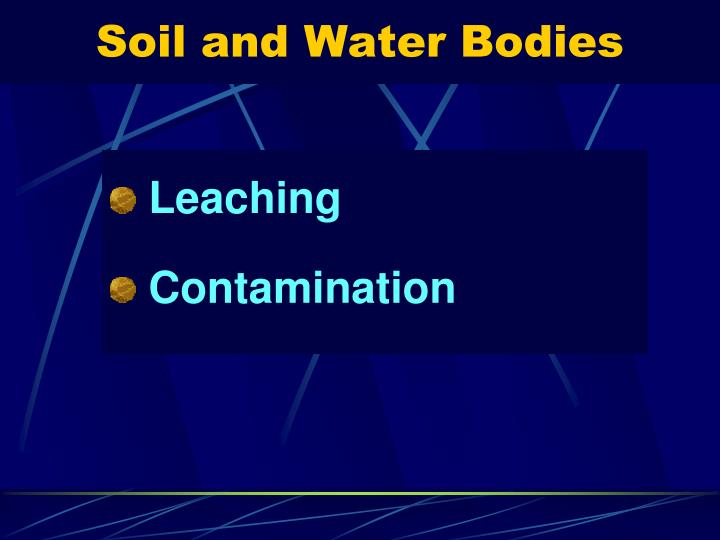Soil and Water Bodies