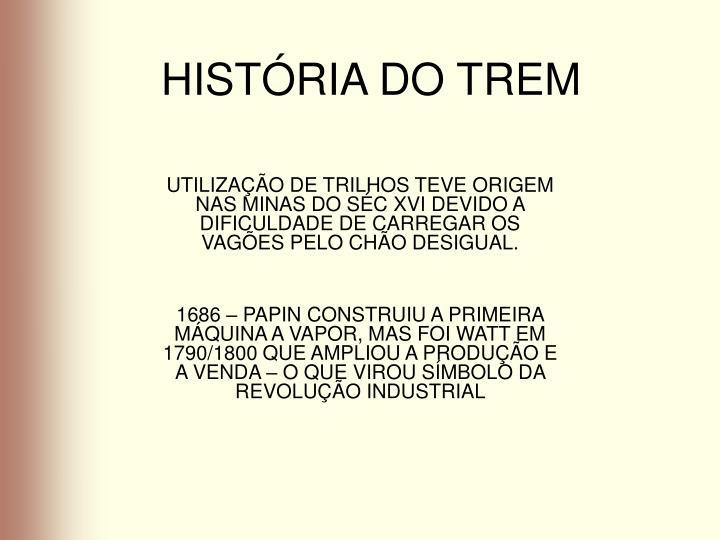 HISTÓRIA DO TREM