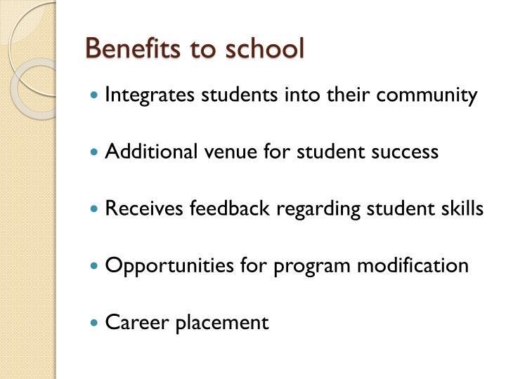 Benefits to school