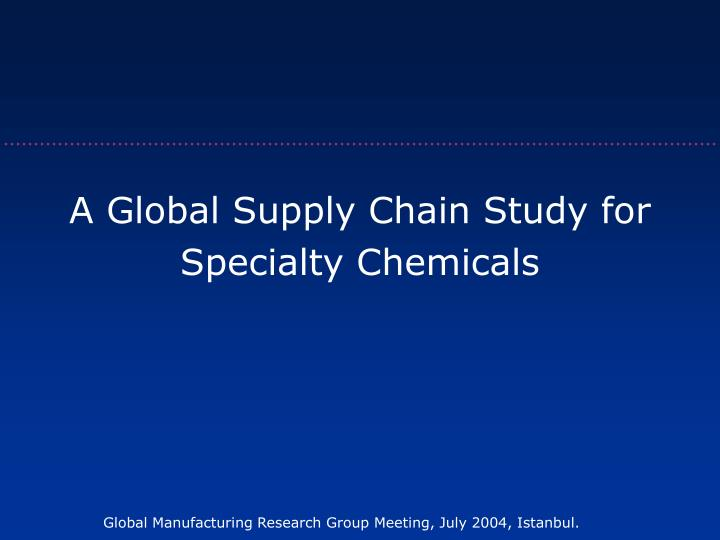 A Global Supply Chain Study for
