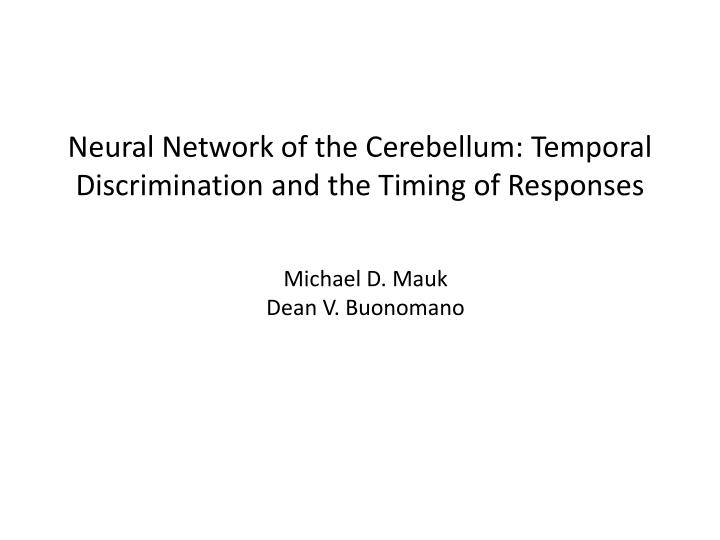 Neural Network of the Cerebellum: Temporal Discrimination and the Timing of Responses