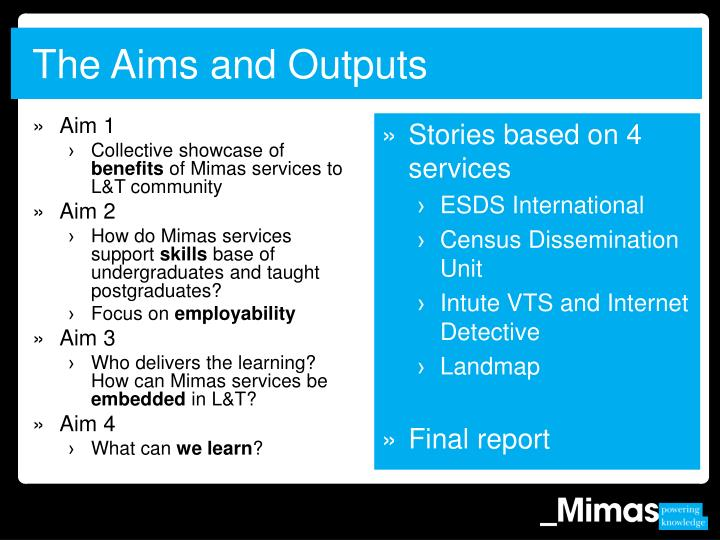 The Aims and Outputs