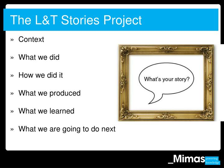 The L&T Stories Project