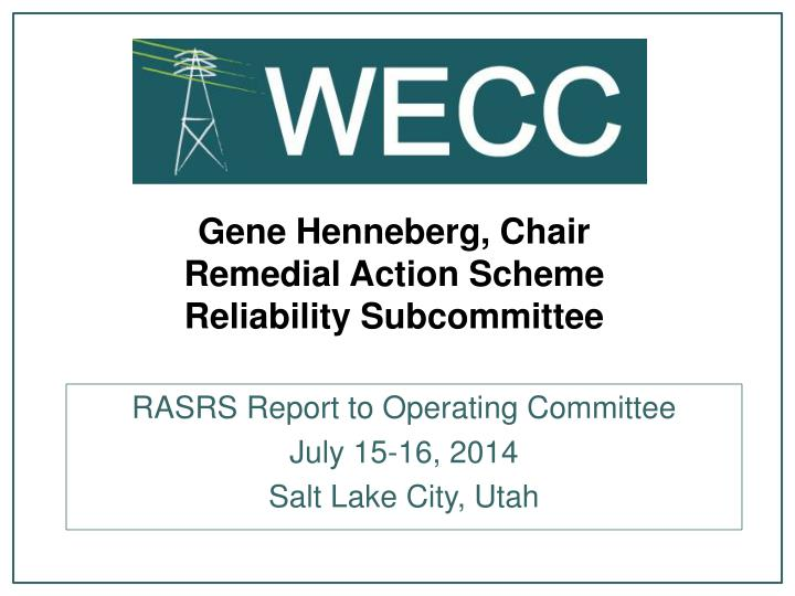 Gene henneberg chair remedial action scheme reliability subcommittee