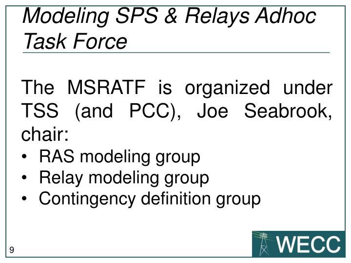 Modeling SPS & Relays Adhoc Task Force
