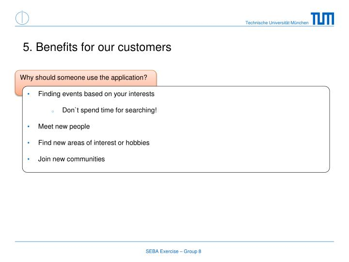 5. Benefits for our customers
