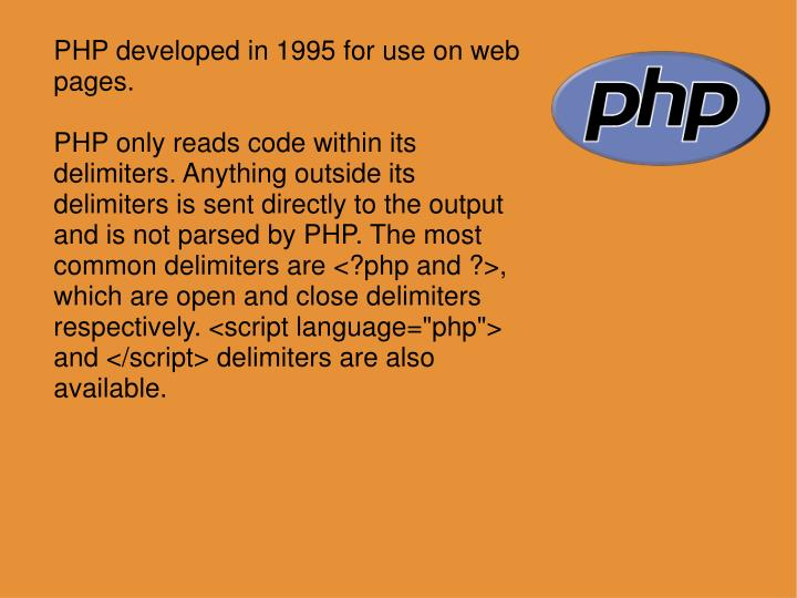 PHP developed in 1995 for use on web pages.