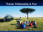 travel fellowship fun
