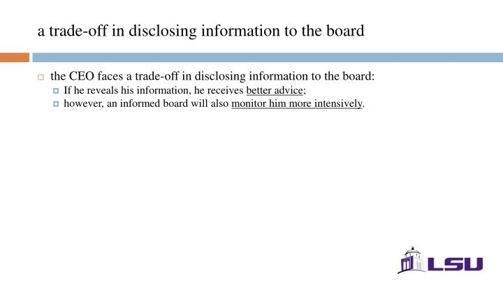 a trade-off in disclosing information to the board