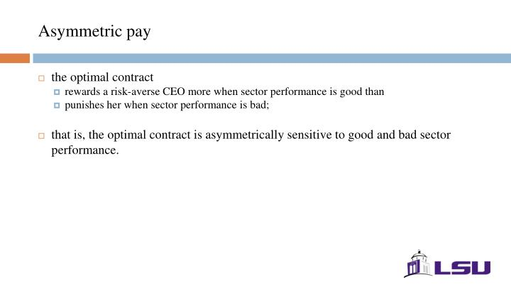Asymmetric pay