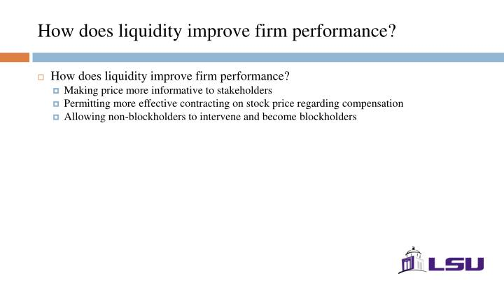 How does liquidity improve firm performance?