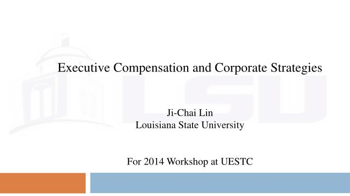 Executive Compensation and Corporate Strategies