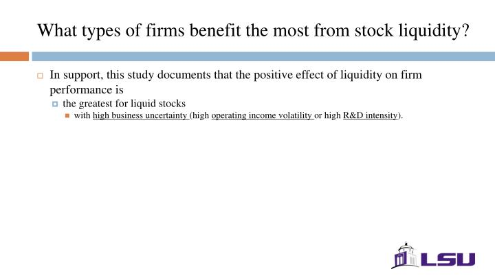 What types of firms benefit the most from stock liquidity?
