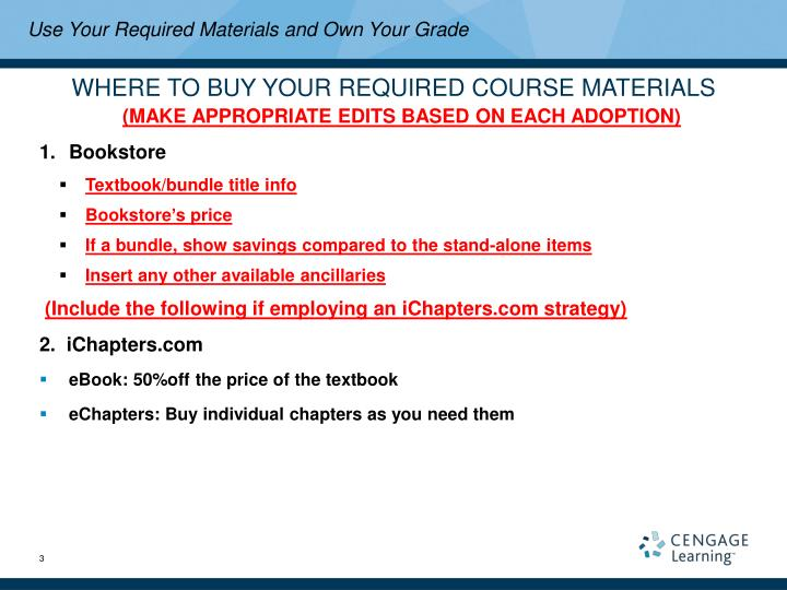 Use Your Required Materials and Own Your Grade