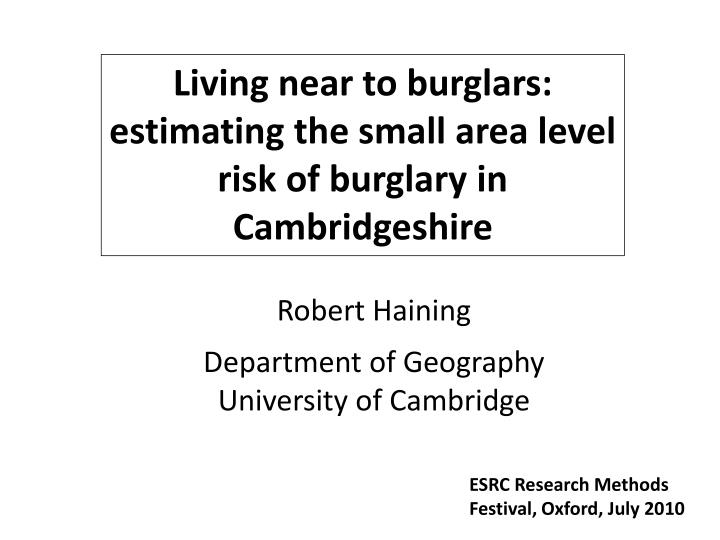 Living near to burglars: estimating the small area level risk of burglary in Cambridgeshire