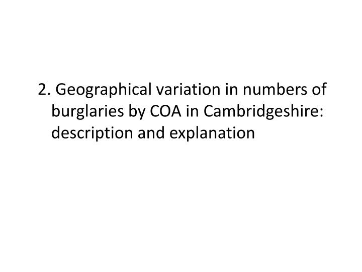 2. Geographical variation in numbers of burglaries by COA in Cambridgeshire: description and explanation