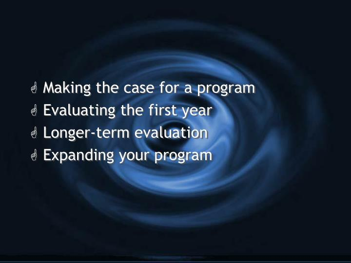 Making the case for a program