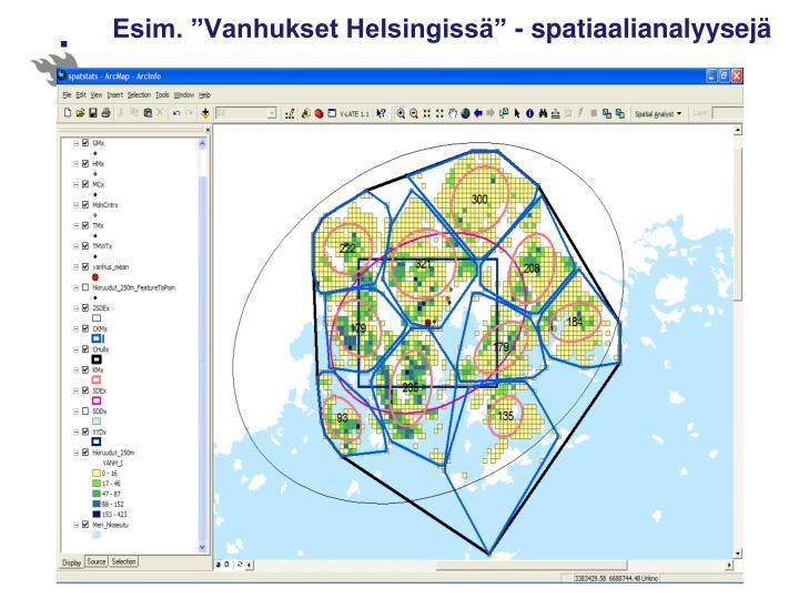 """Esim. """"Vanhukset Helsingissä"""" - spatiaalianalyysejä"""