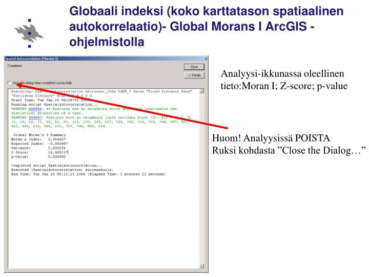 Globaali indeksi (koko karttatason spatiaalinen autokorrelaatio)- Global Morans I ArcGIS -ohjelmistolla