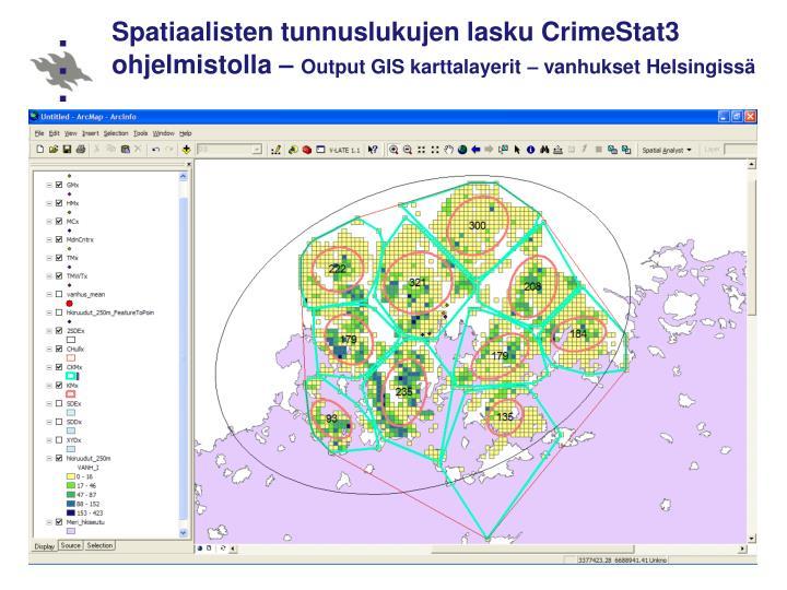 Spatiaalisten tunnuslukujen lasku CrimeStat3 ohjelmistolla –