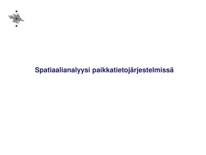 Spatiaalianalyysi paikkatietojärjestelmissä