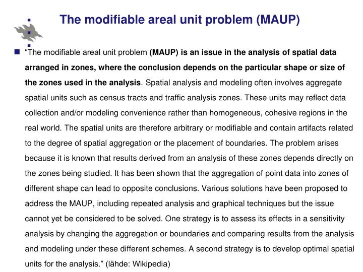 The modifiable areal unit problem (MAUP)