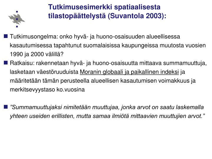 Tutkimusesimerkki spatiaalisesta tilastopäättelystä (Suvantola 2003):