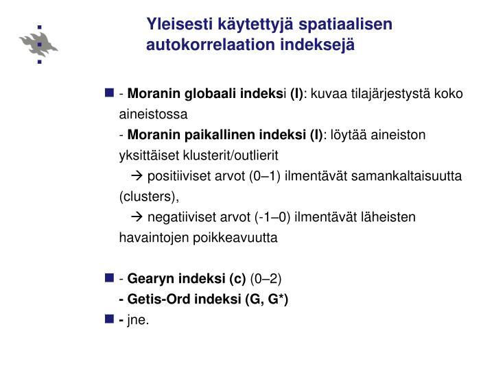 Yleisesti käytettyjä spatiaalisen autokorrelaation indeksejä