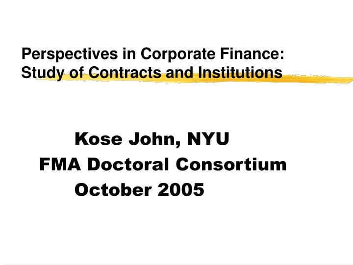 Perspectives in corporate finance study of contracts and institutions