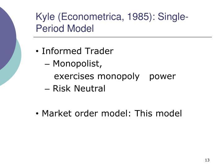 Kyle (Econometrica, 1985): Single-