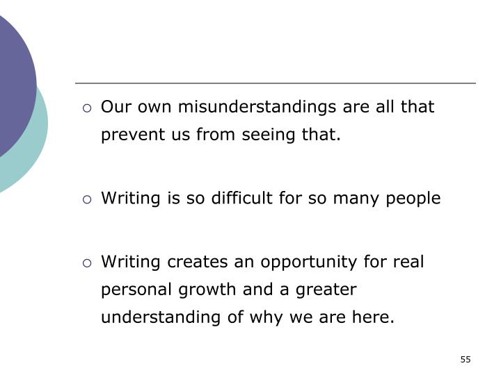 Our own misunderstandings are all that prevent us from seeing that.