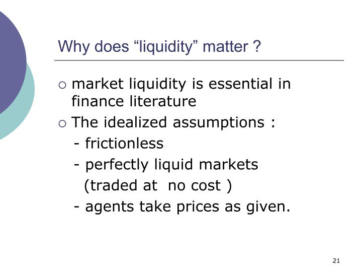 """Why does """"liquidity"""" matter ?"""